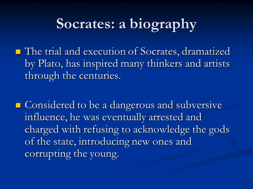the life and trial of socrates Accused criminals on trial for their life were expected to beg for the mercy of the court, not presume to heroic accolades socrates was convicted and sentenced to death (xenophon tells us that he wished for such an outcome and plato's account of the trial in his apology would seem to confirm this).
