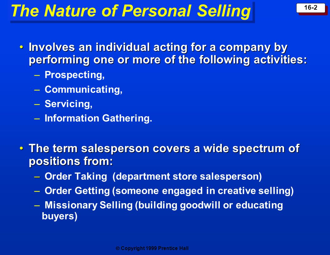 report on personal selling It's hard to give a personal selling definition when there are so many out there you can browse online for a minute — or ten — and it's still very unclear personal selling is an approach that individualizes the sales process sellers humanize themselves and show they're there to help .
