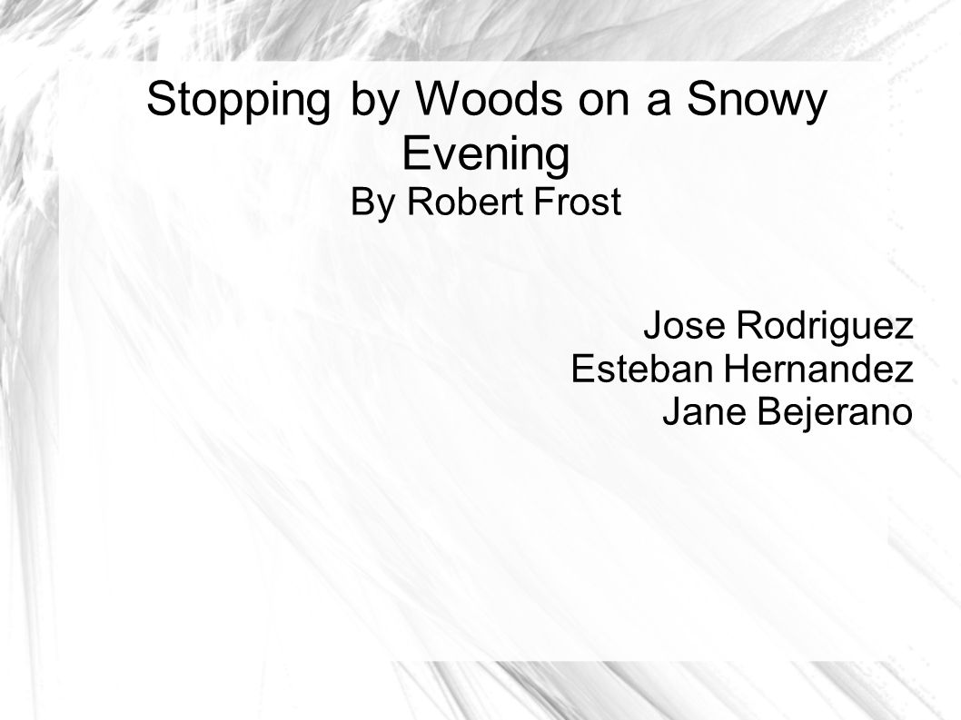 theme of the poem stopping by the woods on a snowy evening This is the talk page for discussing improvements to the stopping by woods on a snowy evening article this is not a forum for general discussion of the article's subject put new text under old text.
