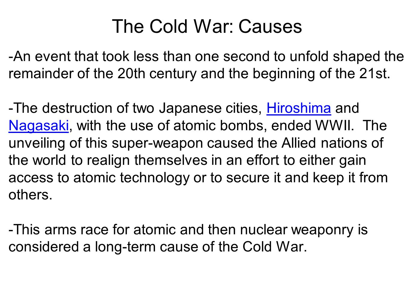 causes of the second world war essay Essay about cold war: causes & effects the only reason why they were on the same side in the second world war was not because they supported or trusted one.