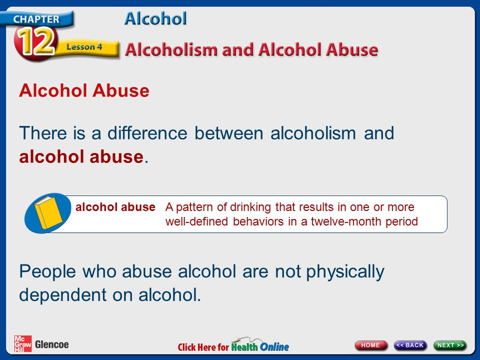 There is a difference between alcoholism and alcohol abuse.