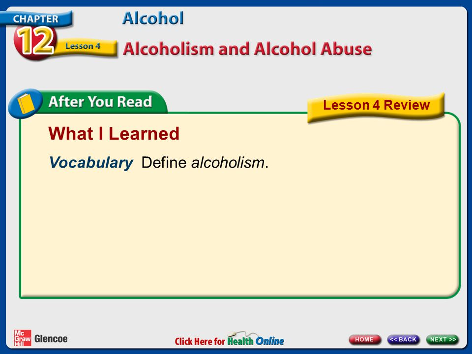 What I Learned Vocabulary Define alcoholism. Lesson 4 Review