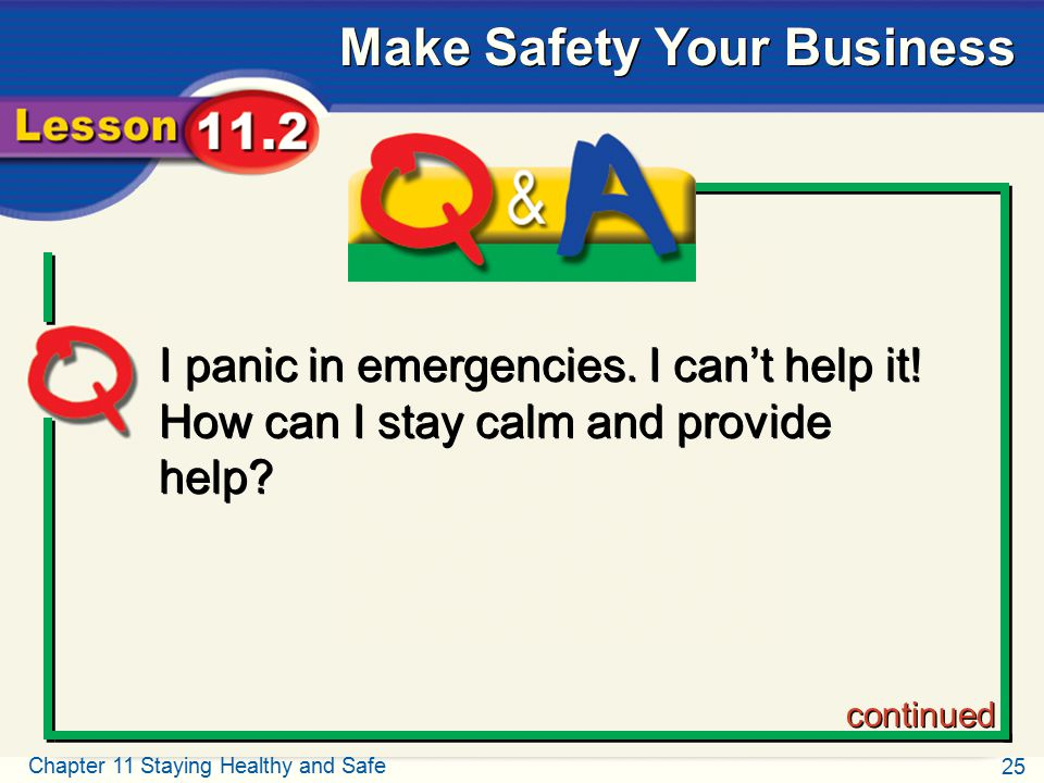 Q and A I panic in emergencies. I can't help it! How can I stay calm and provide help continued