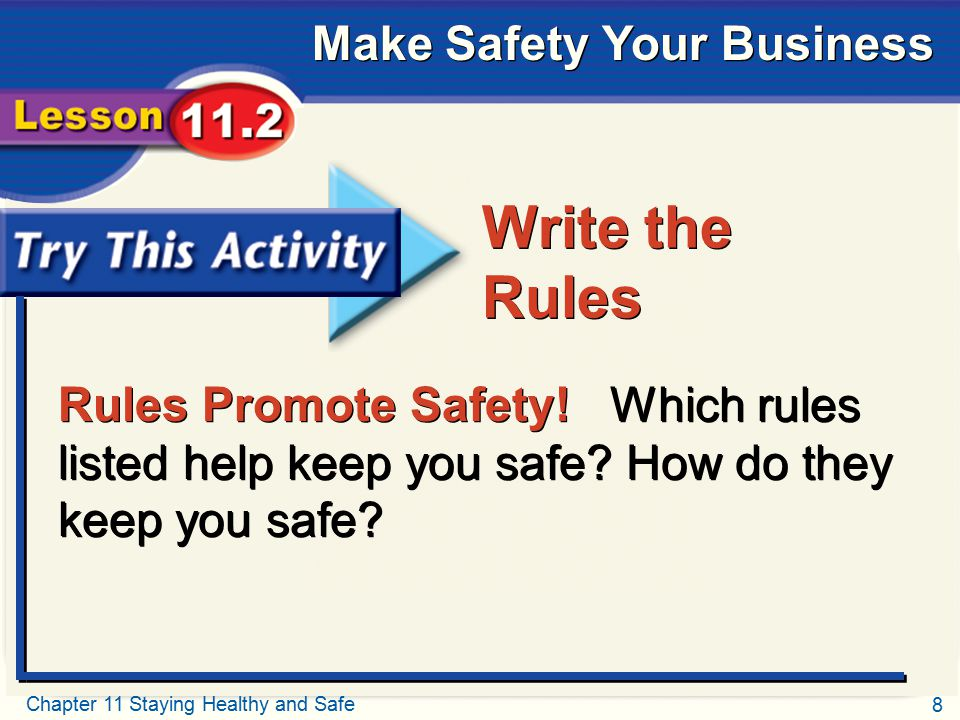 Try This Activity Write the Rules. Rules Promote Safety.