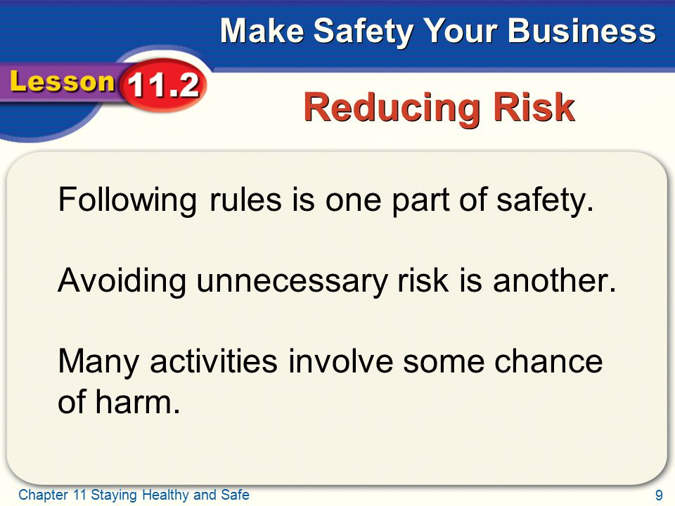 Reducing Risk Following rules is one part of safety.