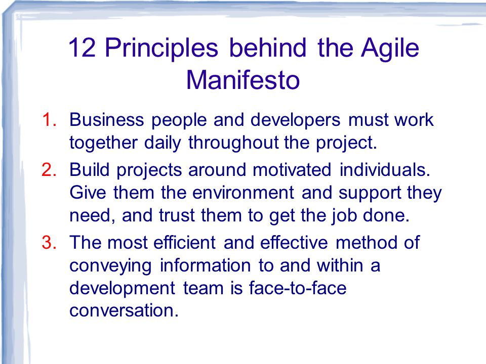 what are the principles behind the Scrum is an approach that aligns to the values of the agile manifesto and the 12 agile principles the 12 agile principles are a set of guiding concepts that support project teams in.