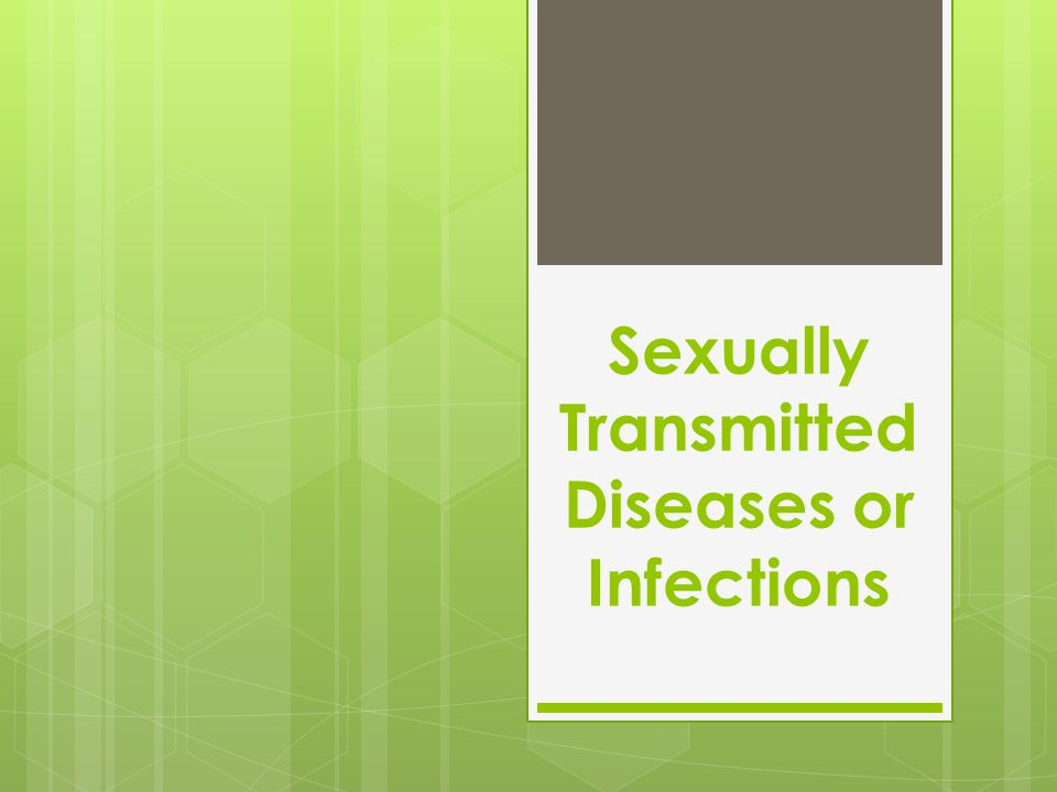 Sexually Transmitted Diseases or Infections