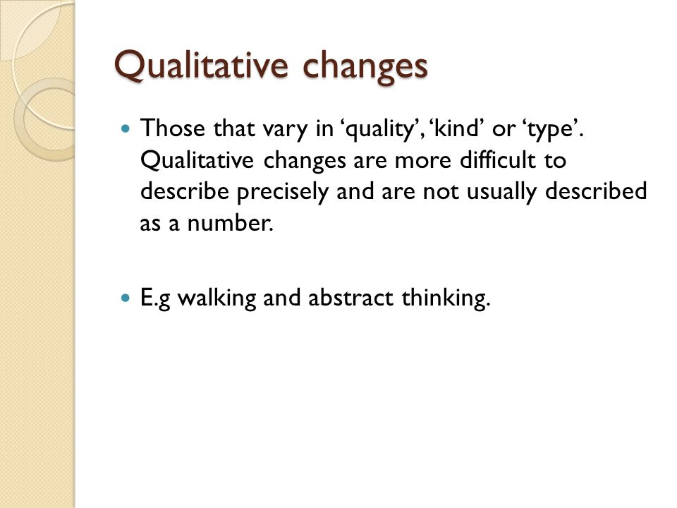 Qualitative changes