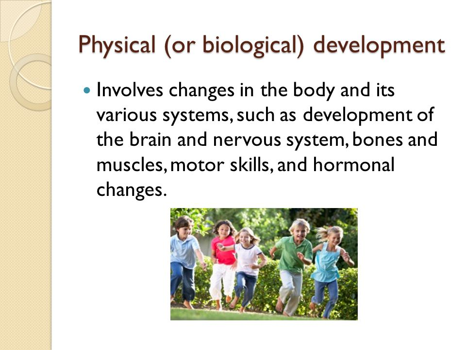 the developmental social and biological changes Developmental and social changes that occur between ages 6 and 14 are  dramatic, as  this article provides an overview of the kinds of biological,  psycholog.