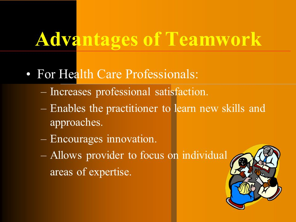 advantages of teamwork Here are 7 benefits of teamwork for your organization teamwork is helpful  because it motivates every member of the team to feel productive.