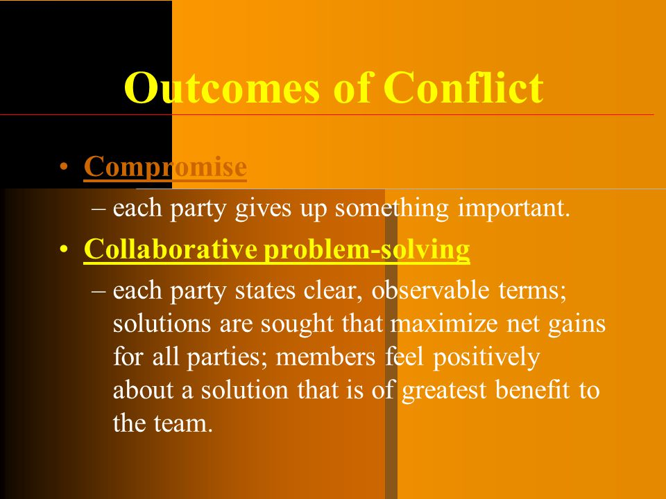 Outcomes of Conflict Compromise Collaborative problem-solving