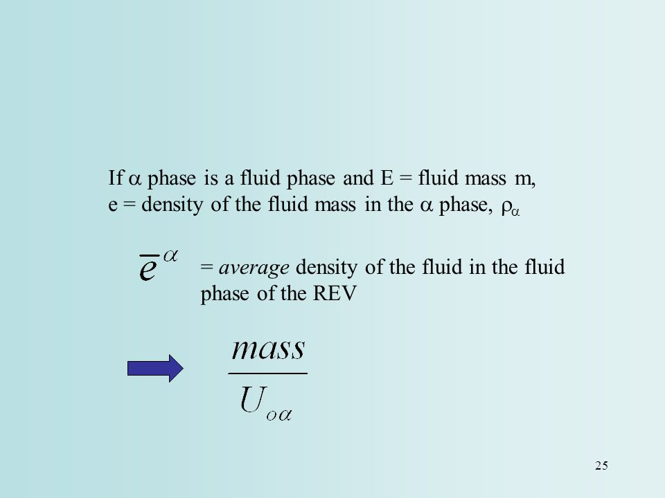 If a phase is a fluid phase and E = fluid mass m, e = density of the fluid mass in the a phase, ra