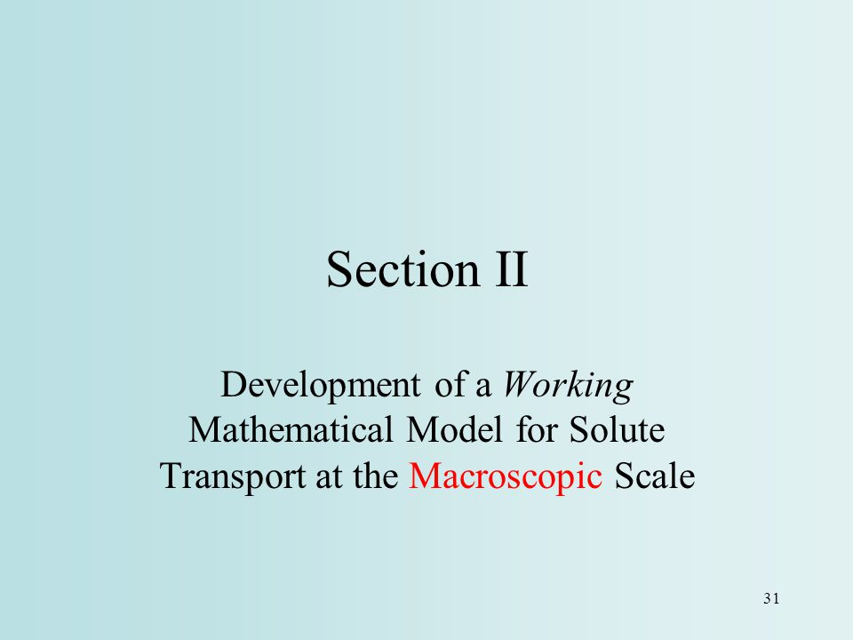 Section II Development of a Working Mathematical Model for Solute Transport at the Macroscopic Scale.