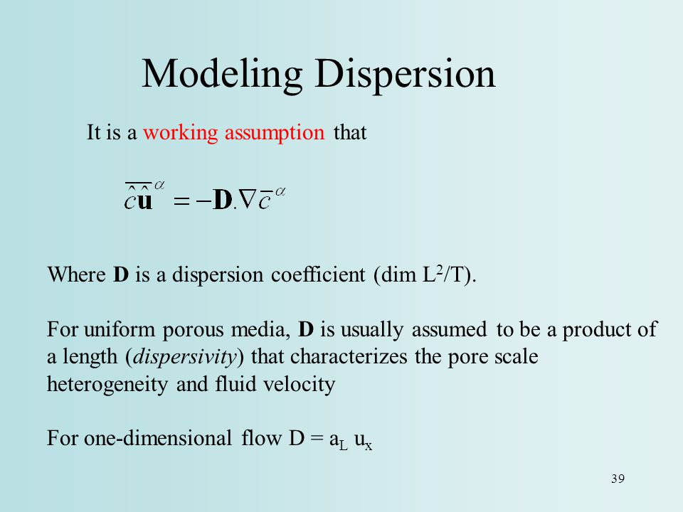 Modeling Dispersion It is a working assumption that