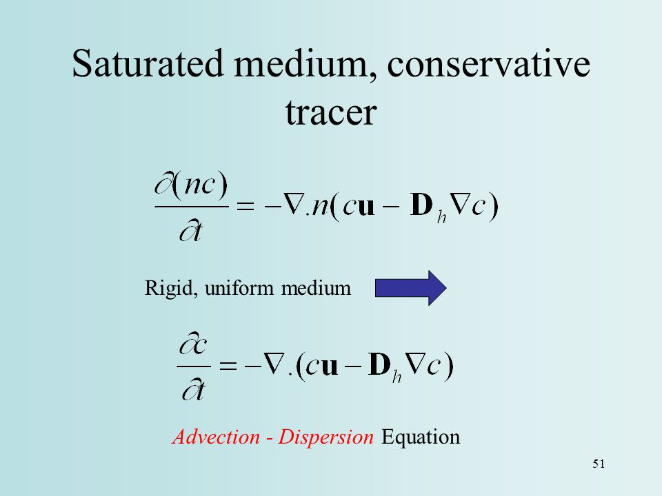 Saturated medium, conservative tracer