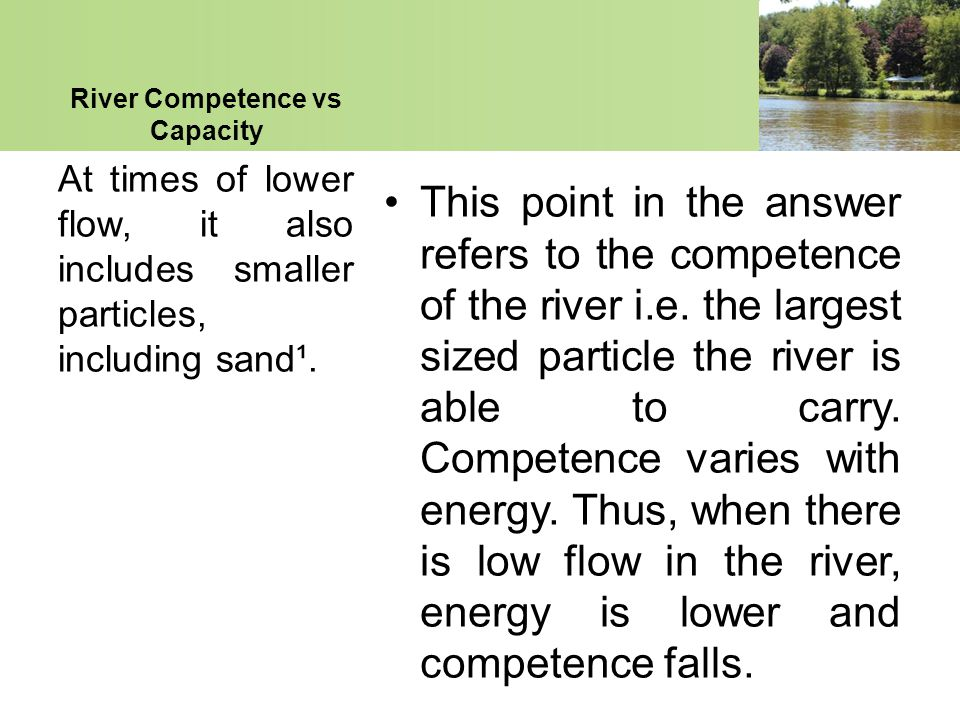 river competence [1] critical shear stress and unit discharge flow competence models were tested  [9] work in gravel bed rivers has shown that the critical.