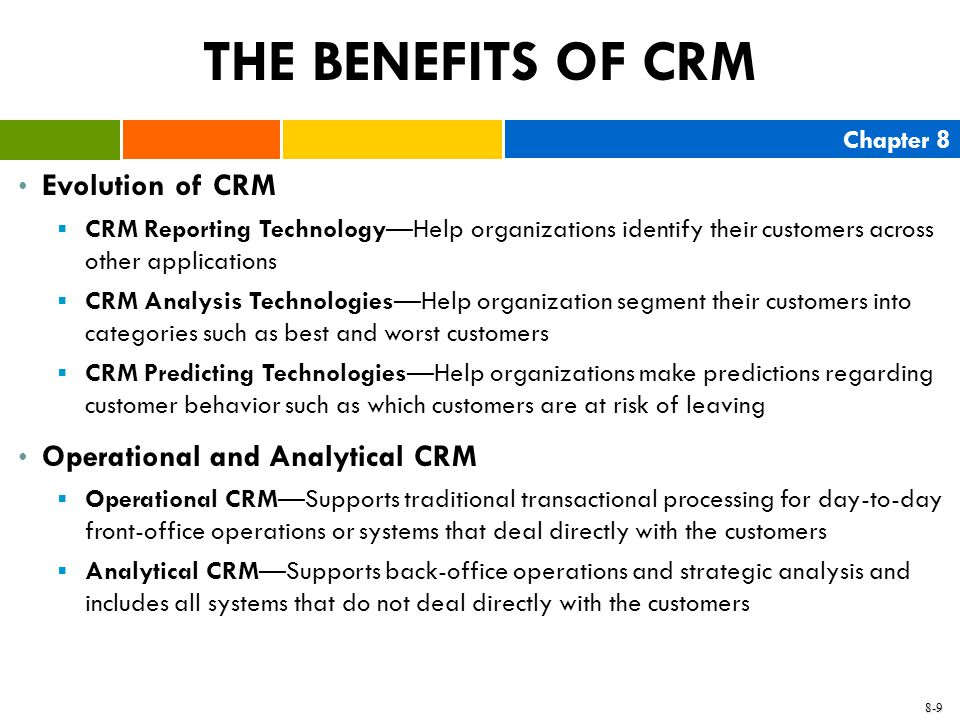 THE BENEFITS OF CRM Evolution of CRM Operational and Analytical CRM