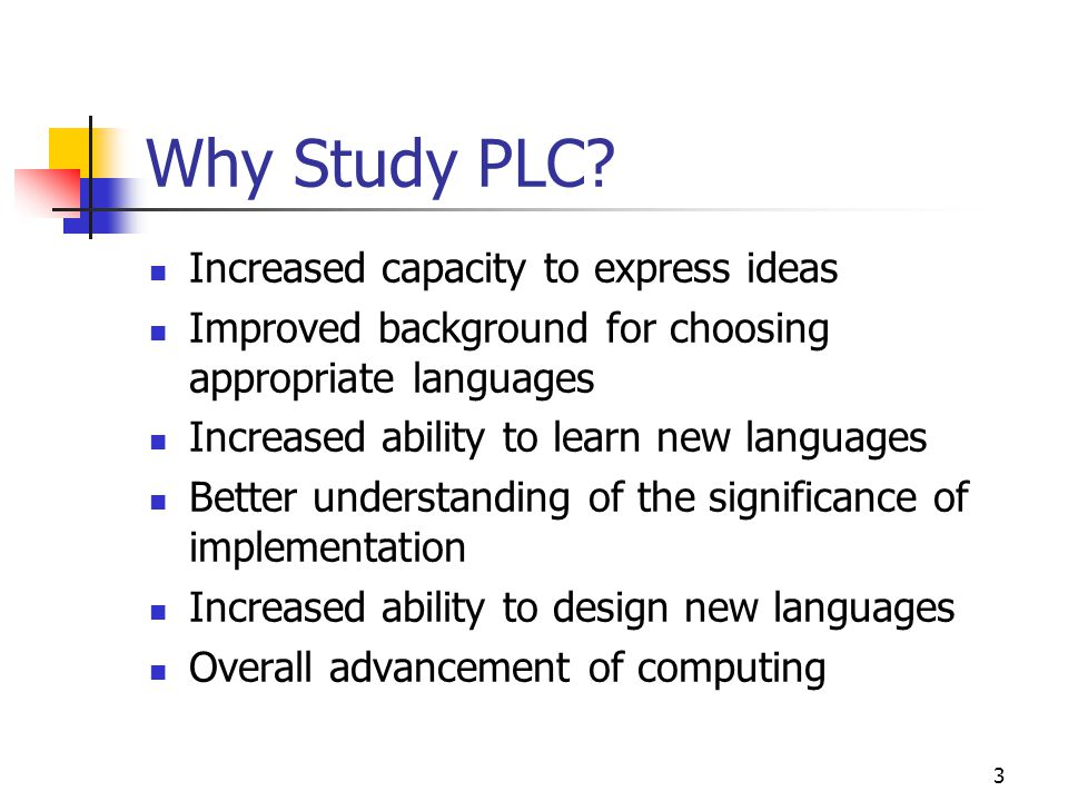 Why Study PLC Increased capacity to express ideas