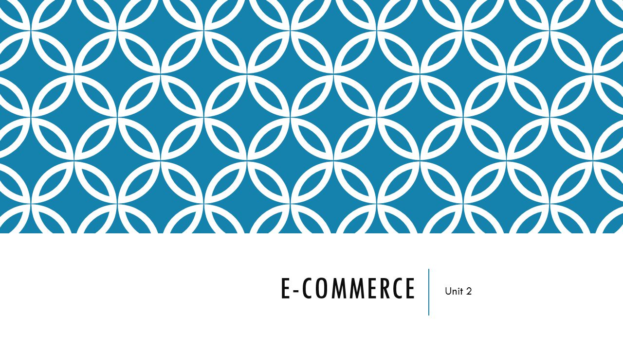 E-commerce Unit 2