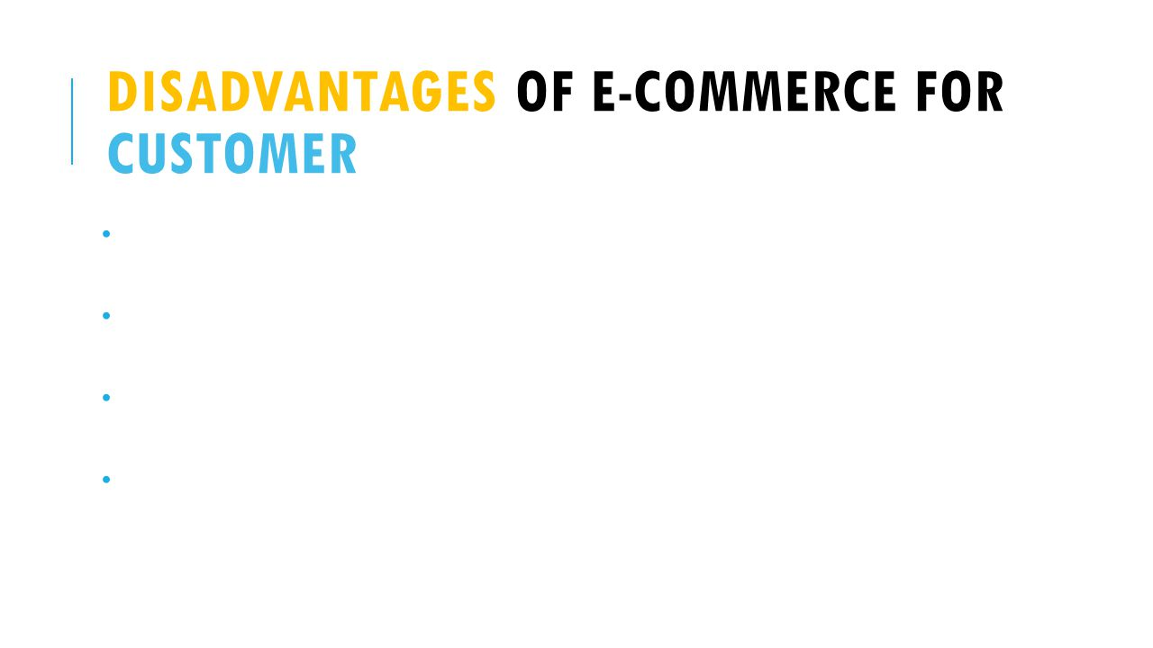 Disadvantages of e-commerce for customer