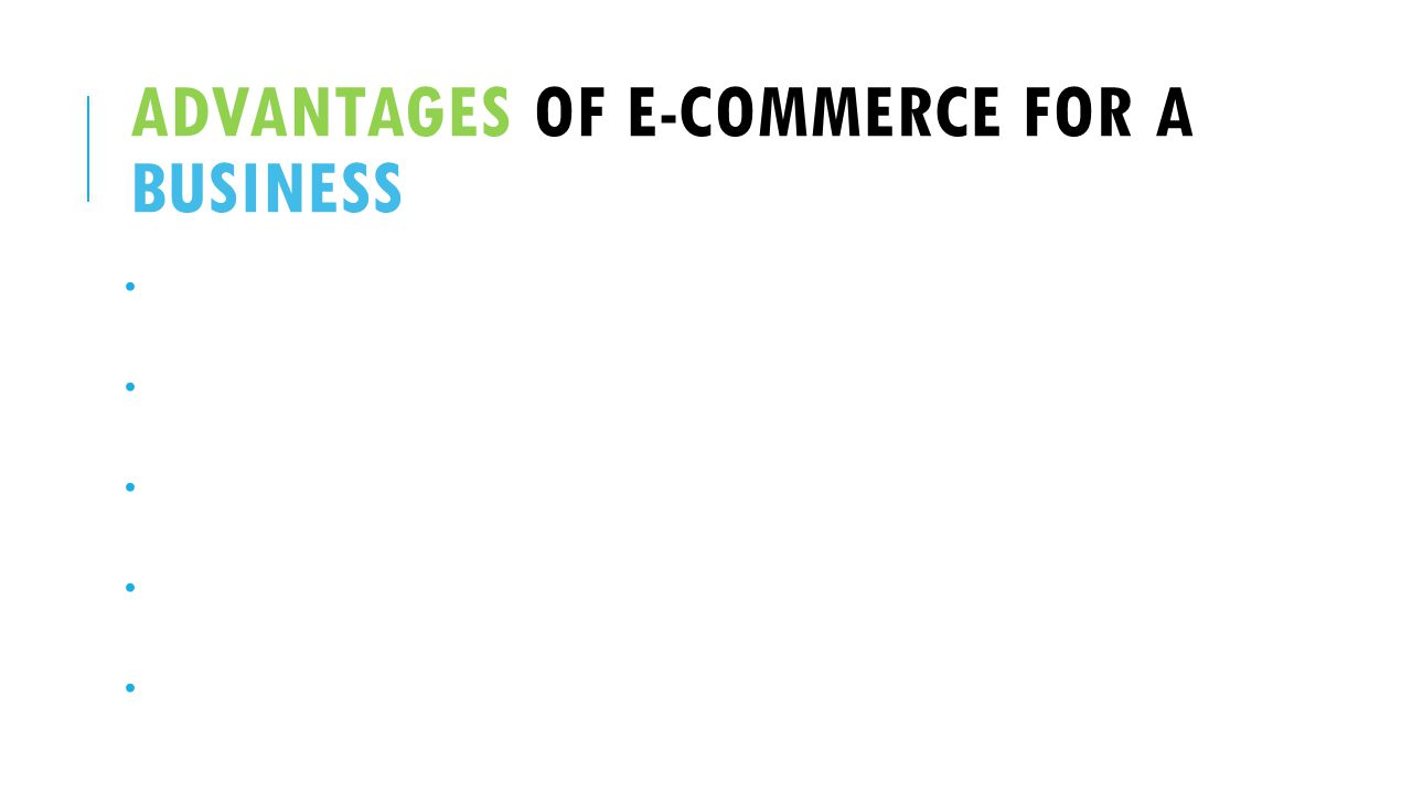 Advantages of e-commerce for a business