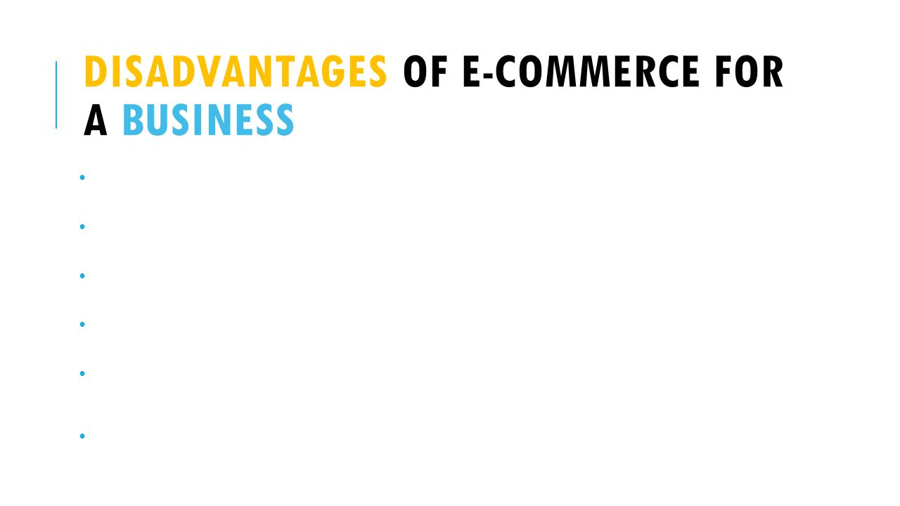Disadvantages of e-commerce for a business