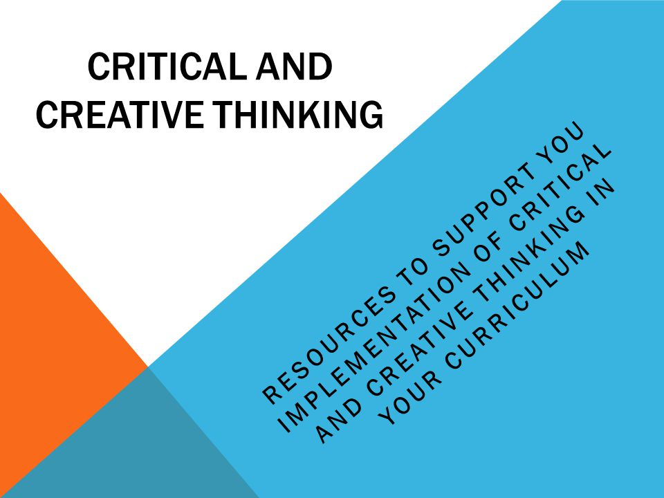 critical and creative thinking teaching resources This guide is designed to provide general information, strategies and a step-by-step process on critical thinking, two lesson plans which can be helpful in effectively teaching critical thinking, a case study which lends itself to thinking critically to come to a desirable resolution, and lastly, some recommended reading resources for providing .