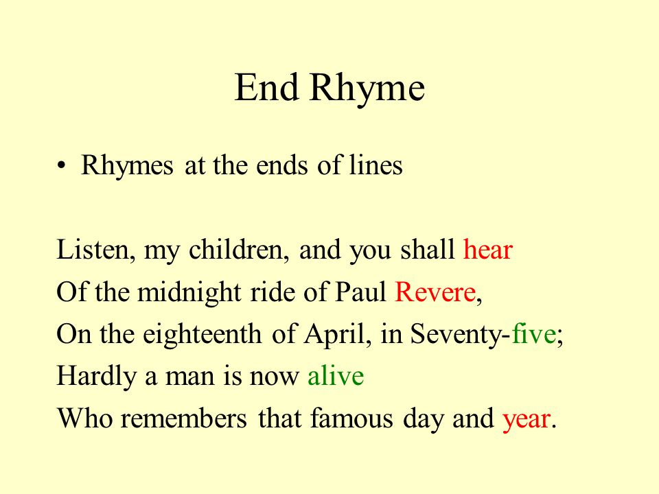 End Rhyme Rhymes at the ends of lines