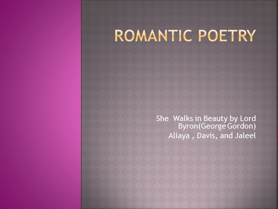 Romantic poetry She Walks in Beauty by Lord Byron(George Gordon)