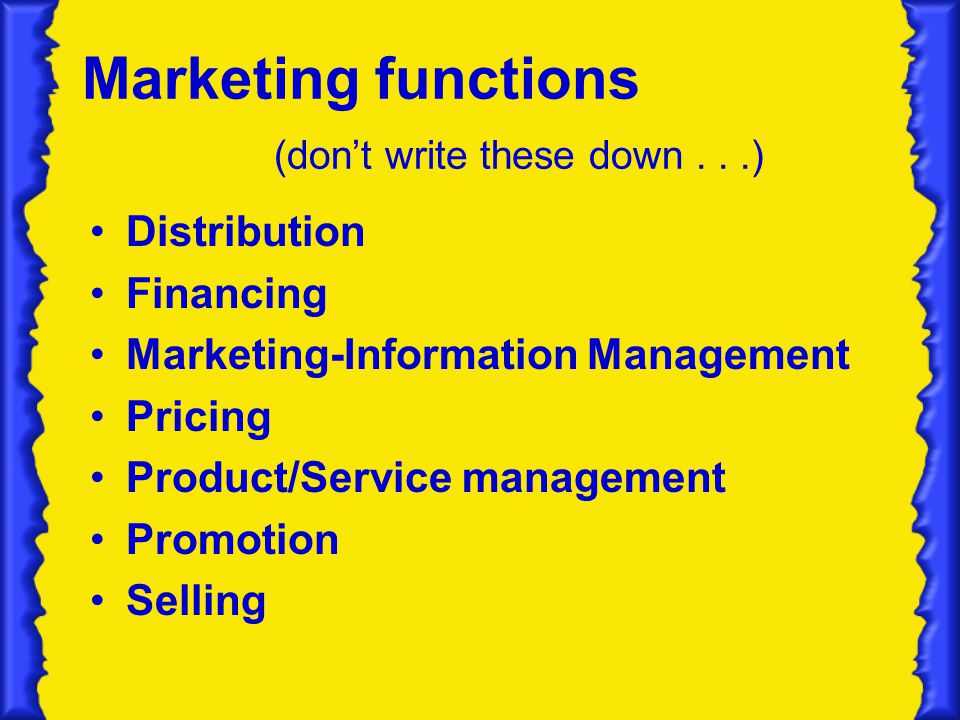 Marketing functions (don't write these down . . .)