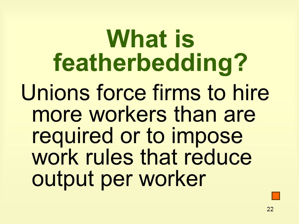 What is featherbedding