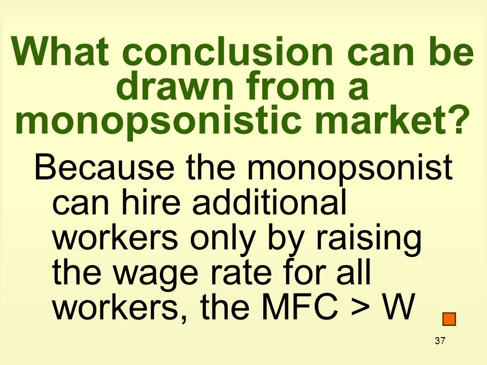 What conclusion can be drawn from a monopsonistic market