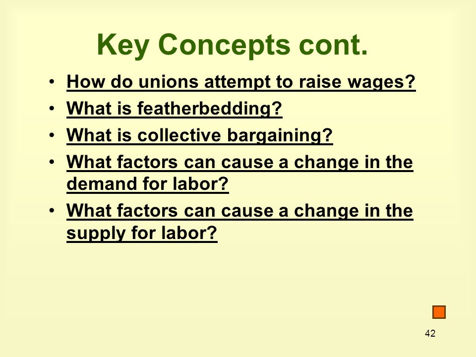 Key Concepts cont. How do unions attempt to raise wages