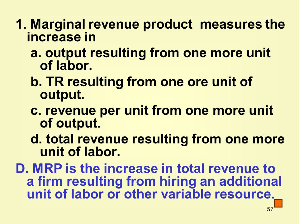 1. Marginal revenue product measures the increase in