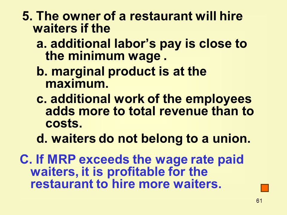 5. The owner of a restaurant will hire waiters if the