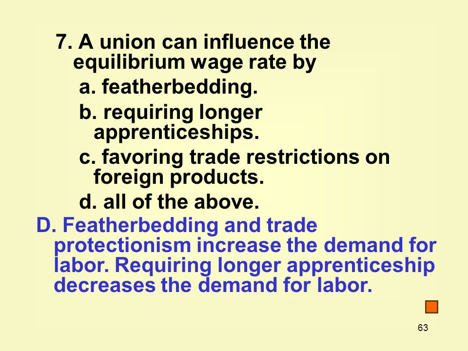 7. A union can influence the equilibrium wage rate by