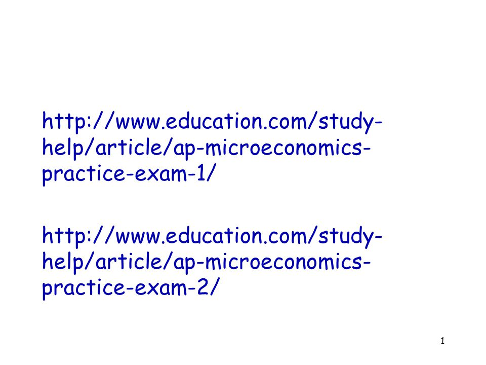 http://www.education.com/study-help/article/ap-microeconomics-practice-exam-1/ http://www.education.com/study-help/article/ap-microeconomics-practice-exam-2/