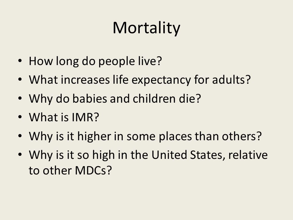 Mortality How long do people live