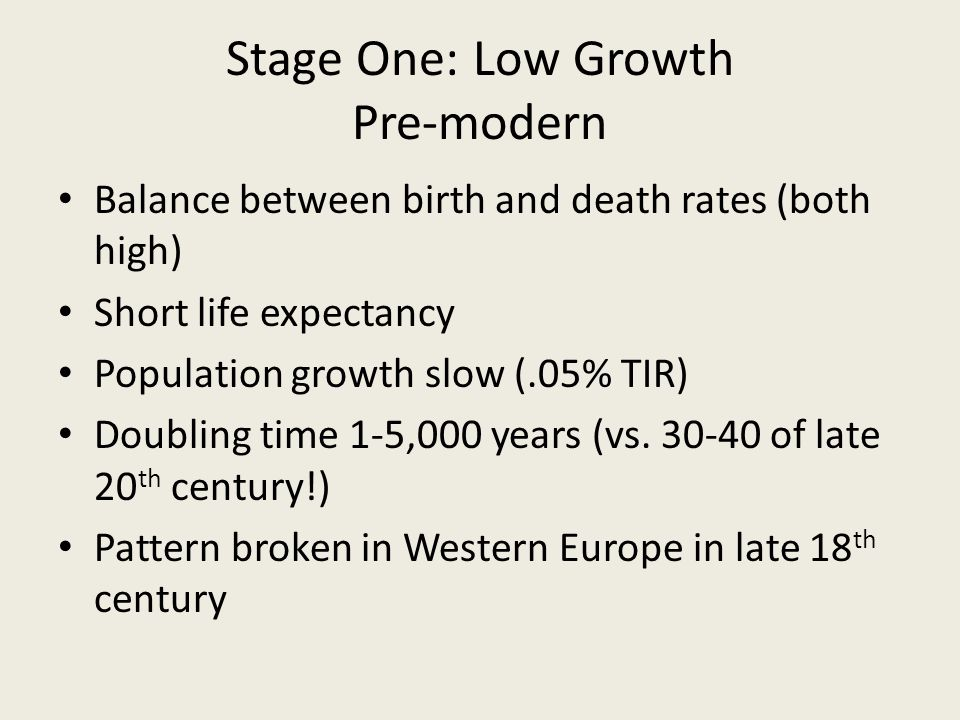 Stage One: Low Growth Pre-modern