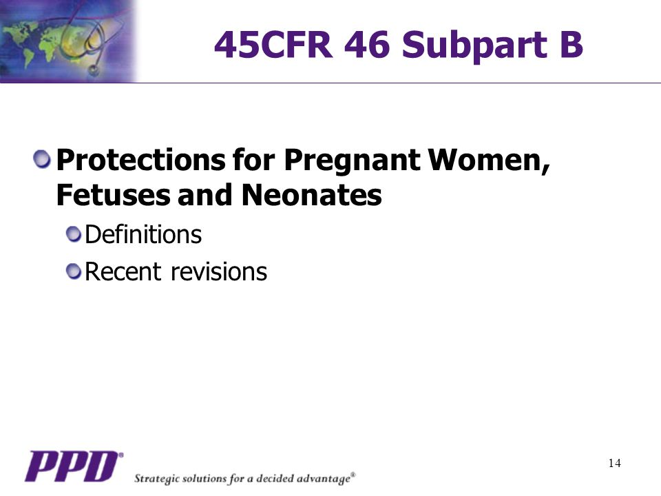 45CFR 46 Subpart B Protections for Pregnant Women, Fetuses and Neonates.