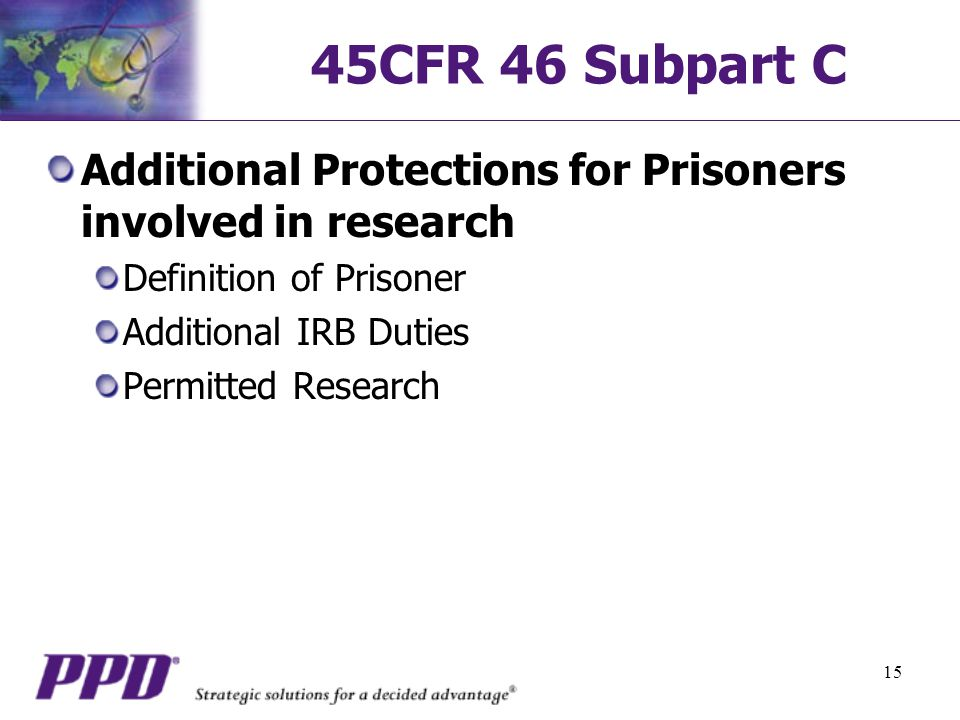 45CFR 46 Subpart C Additional Protections for Prisoners involved in research. Definition of Prisoner.