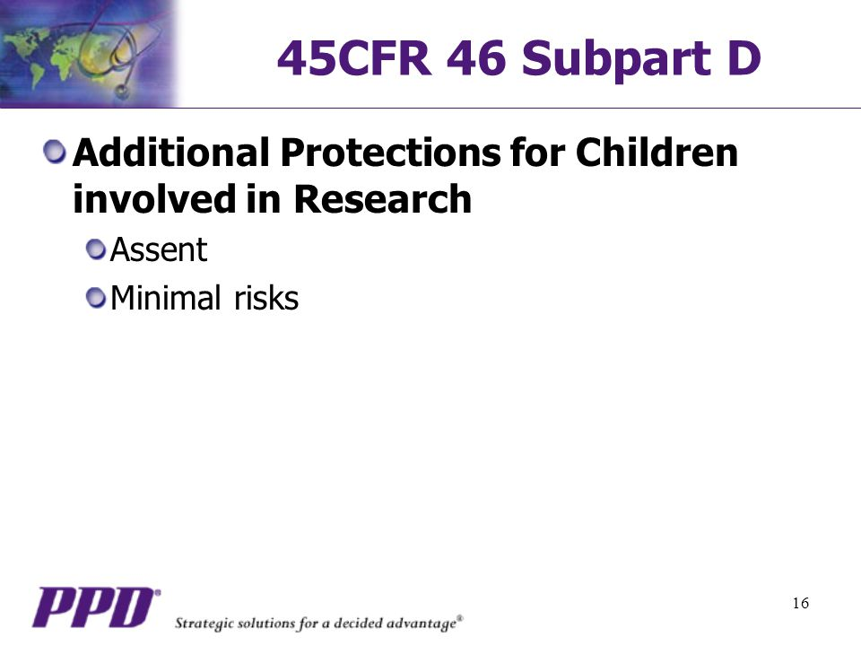 45CFR 46 Subpart D Additional Protections for Children involved in Research Assent Minimal risks