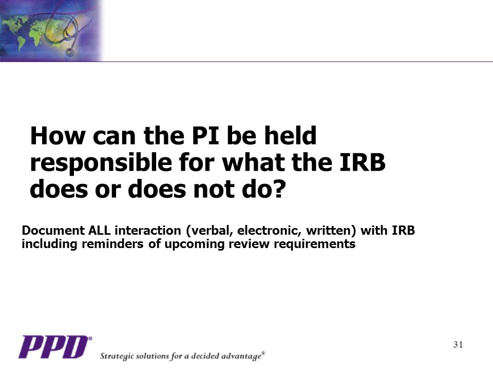 How can the PI be held responsible for what the IRB does or does not do
