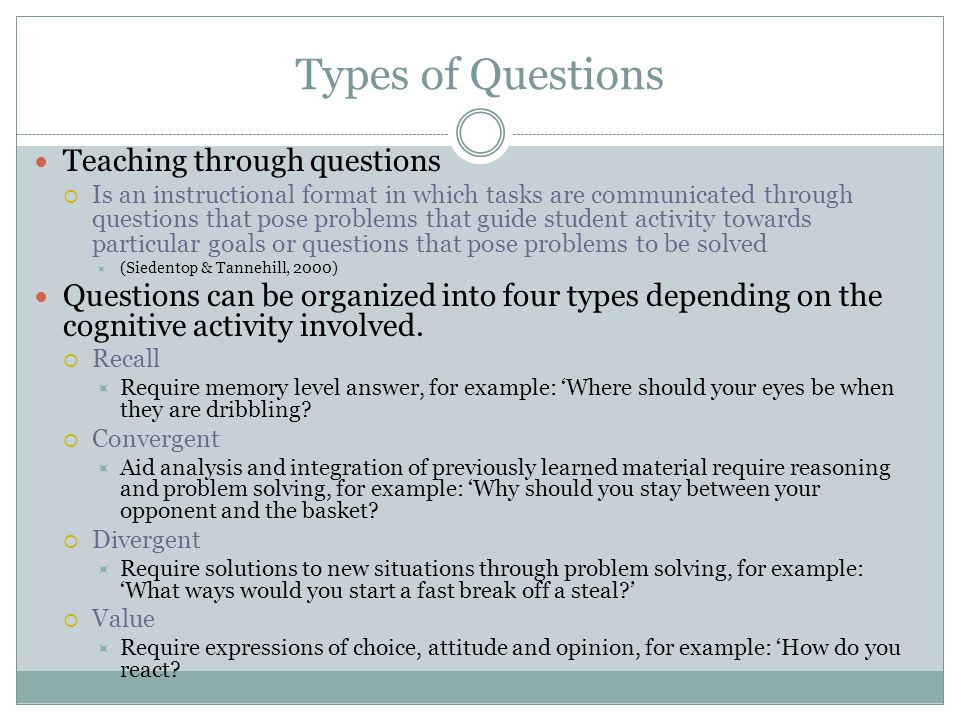 types of questioning in teaching Questioning strategies levels and types of questions the most notable change was that the instructor made fewer teaching errors characterized by responding.