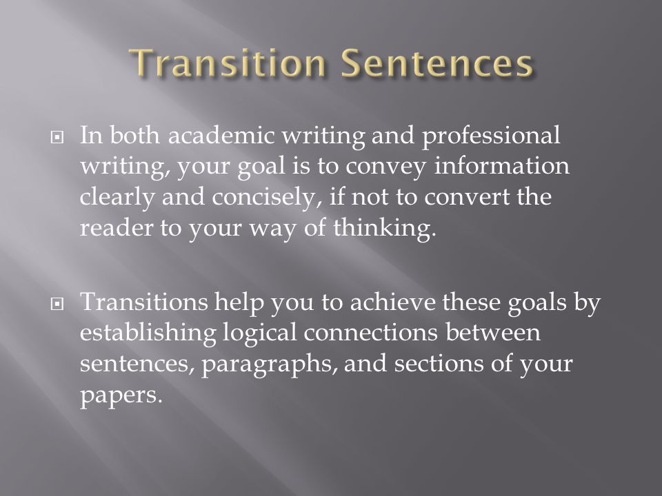 good essay transition sentences Transitions & connectives words and phrases that connect and make logical transitions between sentences  essay writing: transitions & connectives author:.