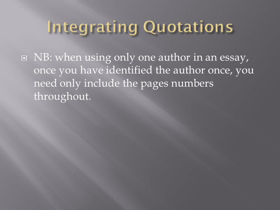 use quotes essay page numbers When you include a direct quotation in a paper, include the author, date, and page number on which the quotation can be found (or other location information) in the citation i'm wondering if i put the page number, of the direct quote, in the reference section or do i not include the page number example.