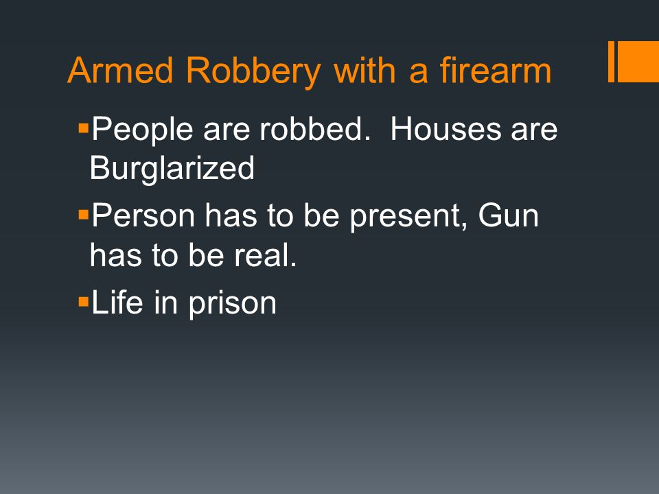 Armed Robbery with a firearm