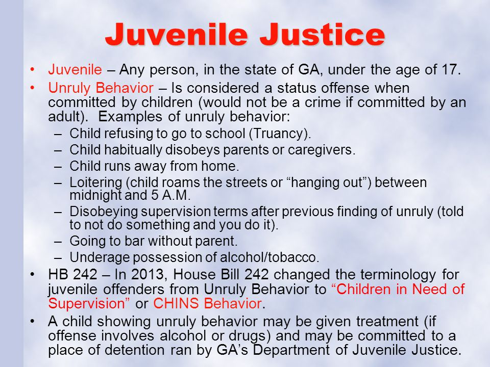 Juvenile Justice Juvenile – Any person, in the state of GA, under the age of 17.