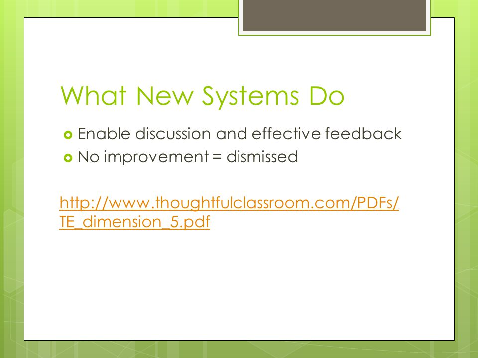 What New Systems Do Enable discussion and effective feedback