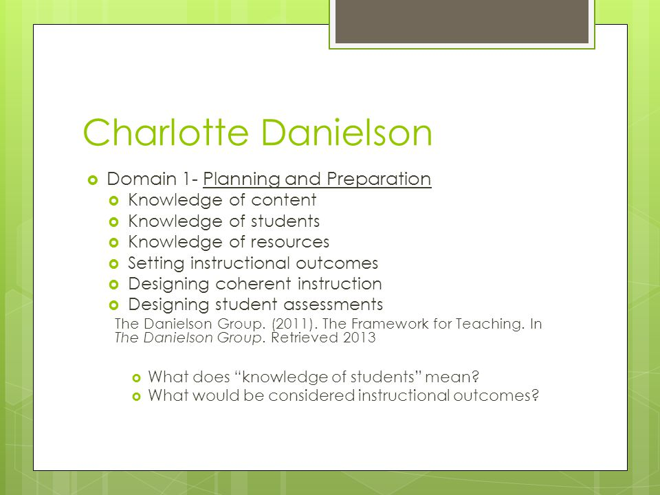 Charlotte Danielson Domain 1- Planning and Preparation